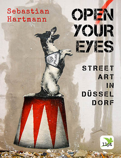 """OPEN YOUR EYES – Street Art in Düsseldorf"""