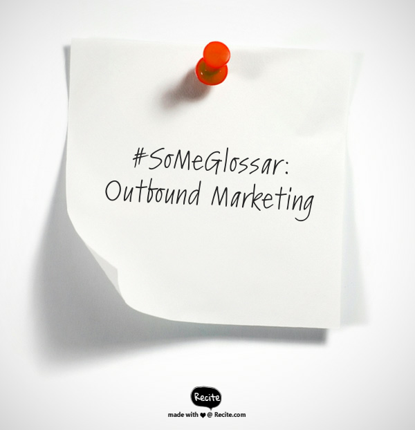 Was ist eigentlich… Outbound Marketing?