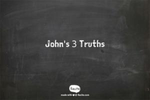 John's 3 Truths